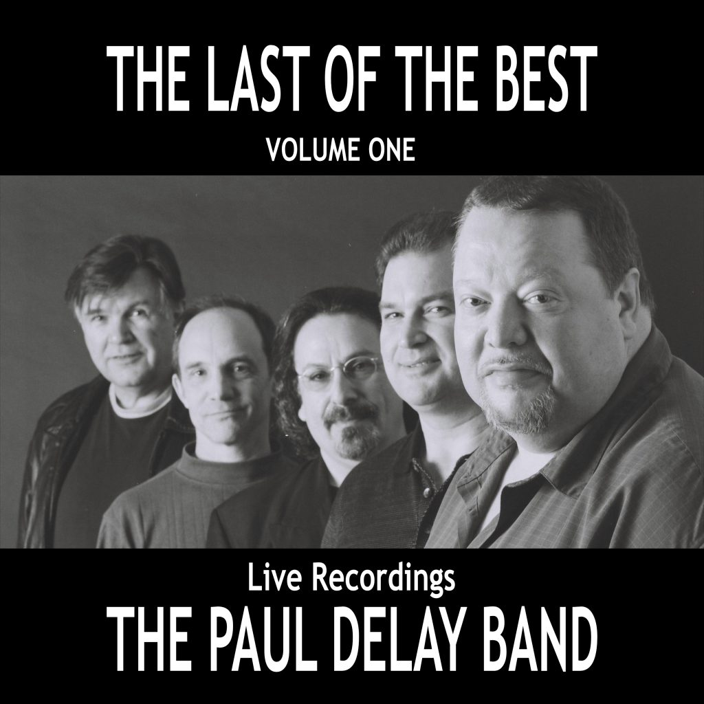 Live Recordings by the Paul deLay Band